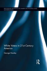 White Voters in 21st Century America PDF