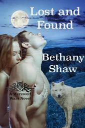 Lost and Found: A Werewolf Wars Novel Book 4