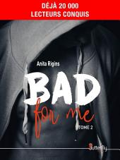 Bad for me: Volume2