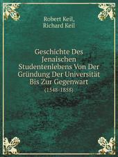 Geschichte Des Jenaischen Studentenlebens Von Der Gr?ndung Der Universit?t Bis Zur Gegenwart