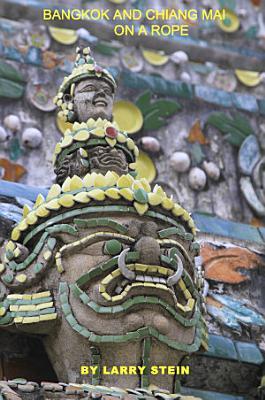 Bangkok and Chiang Mai On a Rope