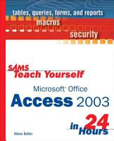 Sams Teach Yourself Microsoft Office Access 2003 in 24 Hours PDF