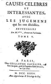 Causes Célèbres Et Interessantes Avec Les Jugemens qui les ont décidées: Volume5