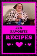 JJ's Favorite Recipes