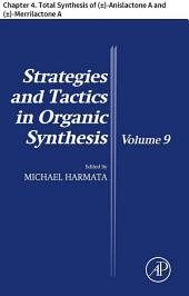 Strategies and Tactics in Organic Synthesis: Chapter 4. Total Synthesis of (±)-Anislactone A and (±)-Merrilactone A