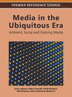 Media in the Ubiquitous Era  Ambient  Social and Gaming Media PDF