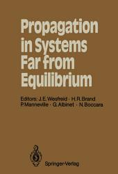 Propagation in Systems Far from Equilibrium: Proceedings of the Workshop, Les Houches, France, March 10–18, 1987