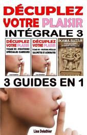 Décuplez votre plaisir – Intégrale 3: 3 eBooks en 1