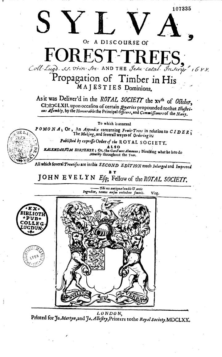 Sylva, Or a Discourse of Forest-trees, and the Propagation of Timber in His Majesties Dominions...
