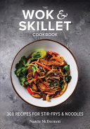 The Wok and Skillet Cookbook Book