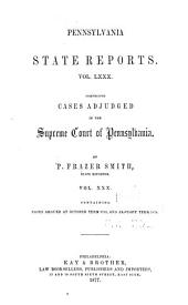 Pennsylvania State Reports Containing Cases Decided by the Supreme Court of Pennsylvania: Volume 80