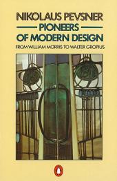 Pioneers of Modern Design: From William Morris to Walter Gropius