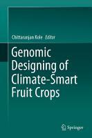 Genomic Designing of Climate Smart Fruit Crops PDF