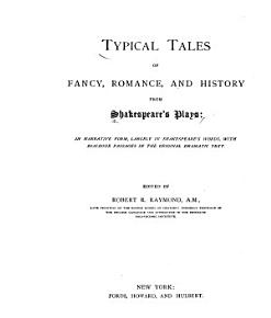Typical Tales of Fancy  Romance  and History from Shakespeare s Plays PDF
