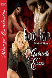 Blood Rights [Wicked River 2]