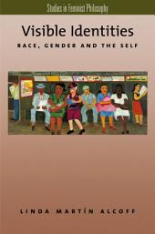 Visible Identities: Race, Gender, and the Self