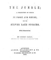 The Jumble: A Collection of Pieces in Prose and Rhyme, for the Silver Lake Stories