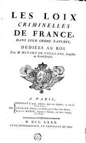 Les Loix criminelles de France, dans leur ordre naturel