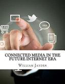 Connected Media in the Future Internet Era