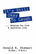 It s Still Okay to Laugh