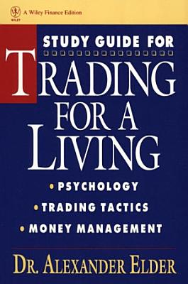 Study Guide for Trading for a Living  Psychology  Trading Tactics  Money Management PDF