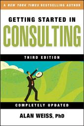 Getting Started in Consulting: Edition 3
