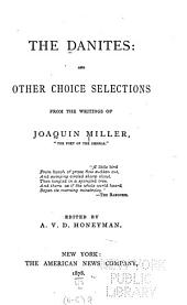 "The Danites: And Other Choice Selections from the Writings of Joaquin Miller, ""the Poet of the Sierras"" ..."