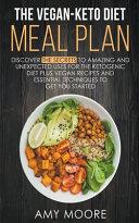 The Vegan Keto Diet Meal Plan