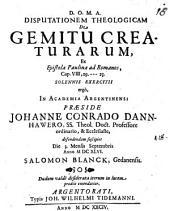 Disp. theol. de gemitu creaturarum, ex epistola Paulina ad Romanos, cap. VIII, 19 - 23