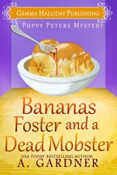 Bananas Foster and a Dead Mobster: Poppy Peters Mysteries book #3