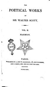 The Poetical Works of Sir Walter Scott. Vol. 1. [-7]: Marmion, Volume 2