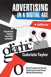 Advertising in a Digital Age - Best Practices & Tips for Paid Search and Social Media Advertising