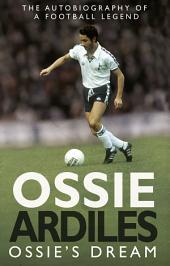 Ossie's Dream: My Autobiography