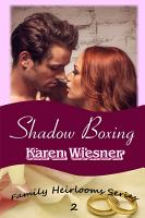 Shadow Boxing  Book 2 of the Family Heirlooms Series PDF