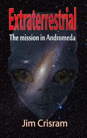 Extraterrestrial: The mission in Andromeda