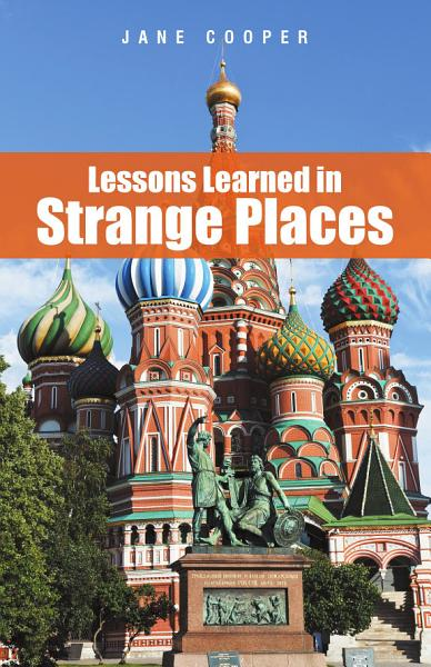 Download Lessons Learned in Strange Places Book