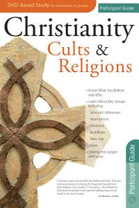 Christianity  Cults and Religions Participant Guide PDF