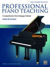 Professional Piano Teaching, Volume 2: A Comprehensive Piano Pedagogy Textbook