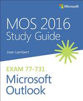 MOS 2016 Study Guide for Microsoft Outlook: MOS Study Guide Micro Outlo