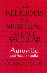 The Religious The Spiritual And The Secular Book PDF