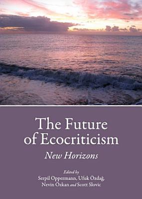 The Future of Ecocriticism PDF