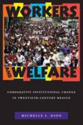 Workers and Welfare: Comparative Institutional Change in Twentieth-Century Mexico