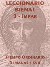 Leccionario Bienal III (Año Impar): Tiempo Ordinario (I-XVII): Lecturas Bíblicas y Patrísticas del Oficio para la Liturgia de las Horas
