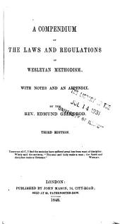 A Compendium of the Laws and Regulations of Wesleyan Methodism: With Notes and an Appendix