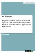 Digital Divide  Von der Wissenskluft zur digitalen Kluft  Herausforderungen und Chancen einer zunehmend digitalisierten Gesellschaft PDF
