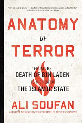 Anatomy of Terror  From the Death of bin Laden to the Rise of the Islamic State