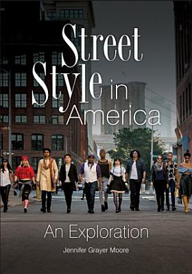 Street Style in America  An Exploration PDF
