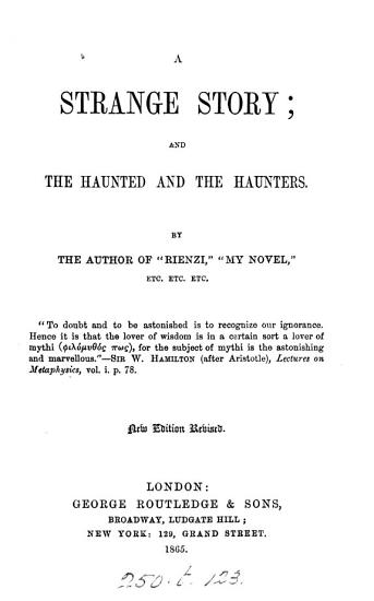 A strange story  and The haunted and the haunters  by the author of  Rienzi   PDF