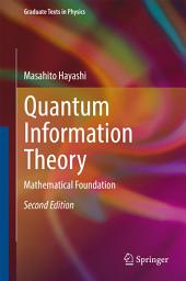 Quantum Information Theory: Mathematical Foundation, Edition 2