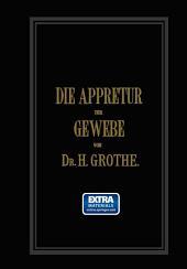 Die Appretur der Gewebe. (Methoden, Mittel, Maschinen.): Band 2